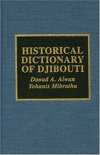Historical Dictionary of Djibouti (African Historical Dictionaries, Band 82)
