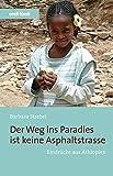Der Weg ins Paradies ist keine Asphaltstraße: Eindrücke aus Äthiopien -