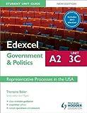Edexcel A2 Government & Politics Student Unit Guide New Edition: Unit 3C Updated: Representative Processes in the USA (Edexcel A2 Students Book)