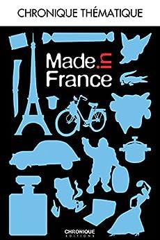 Made in France par [Éditions Chronique, Franck Jouve, Michèle Jouve]