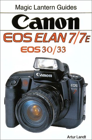 Canon Eos Elan 7/7E, Eos 30/30E (Magic Lantern Guides)