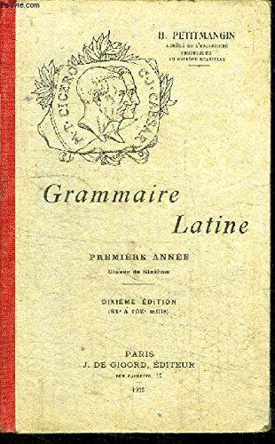 GRAMMAIRE LATINE - 1re ANNEE CLASSE DE SIXIEME - 10 EDITION