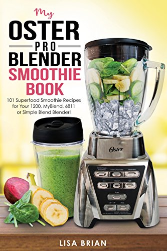 oster-pro-blender-smoothie-book-101-superfood-smoothie-recipes-for-your-1200-myblend-6811-or-simple-
