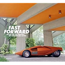 Fast Forward: The World's Most Unique Cars