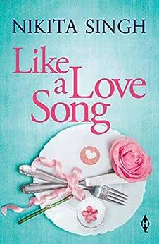 Like a Love Song by [Singh, Nikita]