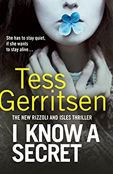 I Know a Secret: (Rizzoli & Isles 12) by [Gerritsen, Tess]