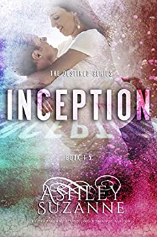 Inception: Book 1.5 (The Destined Series 2) by [Suzanne, Ashley]