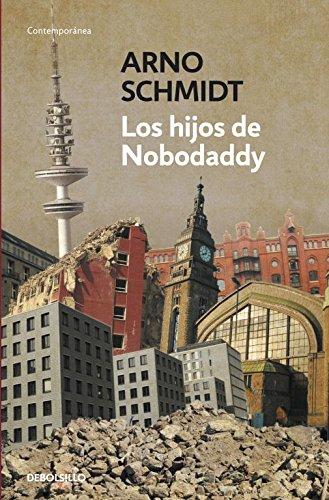 Los hijos de Nobodaddy (CONTEMPORANEA) por Arno Schmidt