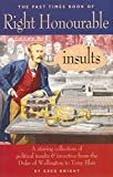 Right Honourable Insults: A Stirring Collection...