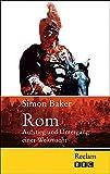 Rom: Aufstieg und Untergang einer Weltmacht (Reclam Taschenbuch)