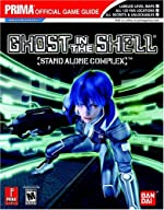 Ghost in the Shell - Stand Alone Complex: Prima's Official Game Guide de Fletcher Black