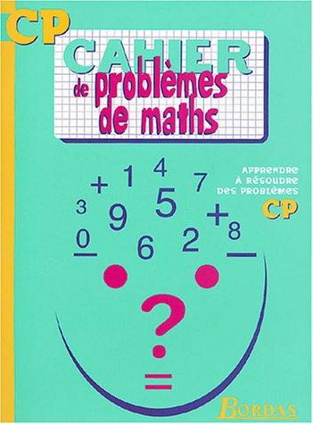 CAHIER DE PROBLEMES DE MATHS CP (Ancienne Edition)