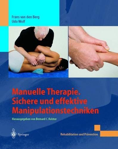 Manuelle Therapie. Sichere und effektive Manipulationstechniken (Rehabilitation und Prävention) (Wölfe Lieben Berg)