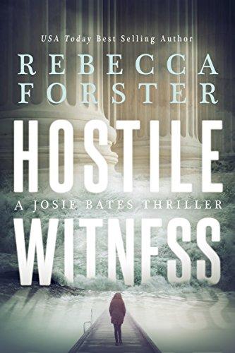 HOSTILE WITNESS: A Josie Bates Thriller (The Witness Series Book 1) (English Edition) por Rebecca Forster