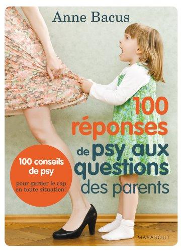 100 REPONSES DE PSY AUX QUESTIONS DES PARENTS
