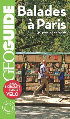 Balades à Paris: 30 parcours choisis