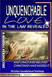 The Law is God's Love and Grace: The Concept in the Law in Simple Terms (Teachings Series Book 4)