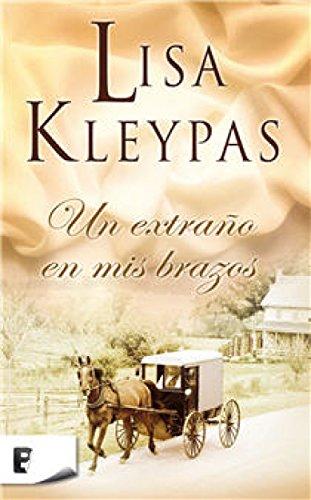 Un extraño en mis brazos eBook: Kleypas, Lisa: Amazon.es: Tienda ...