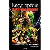 Encyclopédie du cinéma ringard : Le cinéma de bazar et d'essais