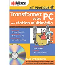 Transformez votre PC en station multimédia (1Cédérom)