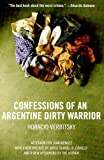 CONFESSIONS OF AN ARGENTINE DIRTY WARRIOR: A Firsthand Account of Atrocity