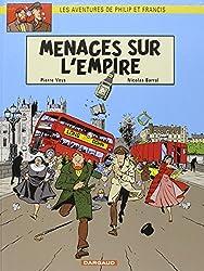 Les aventures de Philip et Francis, tome 1 : Menaces sur l'empire