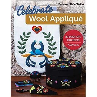 Celebrate Wool Appliqué: 30 Folk Art Projects; 7 Gift Sets