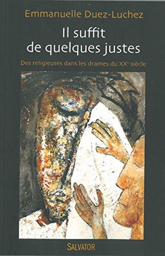 Il suffit de quelques Justes : Des religieuses dans les drames du 20e siècle