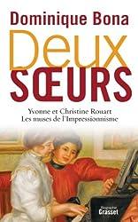 Deux soeurs : Yvonne et Christine Rouart, les muses de l'Impressionnisme (essai français)