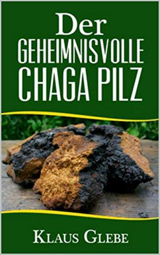 Der geheimnisvolle Chaga Pilz -