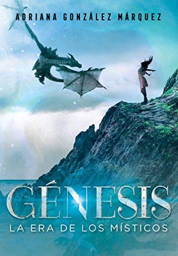 Génesis (La era de los Místicos 2) por Adriana González Márquez