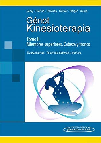 Kinesioterapia. III Miembros superiores/IV Cabeza y tronco. Evaluaciones, técnicas pasivas y activas