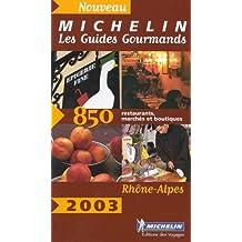 Rhône Alpes 2003 : 850 adresses de restaurants, marchés et boutiques