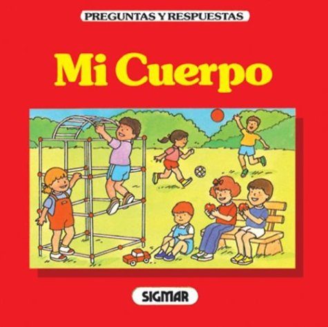 Mi Cuerpo/ How Do I Grow?: Questions & Answers About the Human Body (Preguntas Y Respuestas / Questions and Answers) por Robert Carola