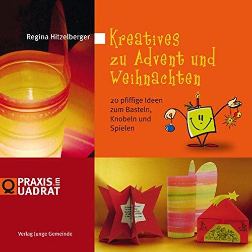 Kreatives zu Advent und Weihnachten: 20 pfiffige Ideen zum Basteln, Knobeln und Spielen (Praxis im Quadrat)