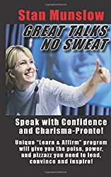 Great Talks, No Sweat: How to Speak with Confidence and Charisma to Any Audience.