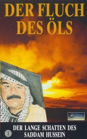 Der Fluch des Öls - Der lange Schatten des Saddam Hussein [VHS] (Schatten Öl)