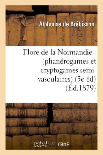 flore-de-la-normandie-phanrogames-et-cryptogames-semi-vasculaires-5e-dition