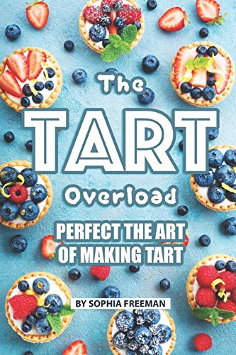 erfect the Art of Making Tart ()