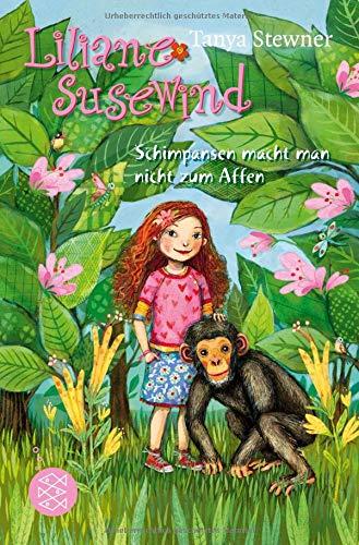 Liliane Susewind – Schimpansen macht man nicht zum Affen (Liliane Susewind ab 8)