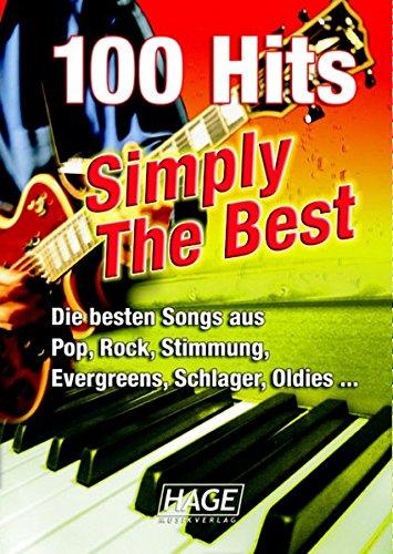 100 Hits - Simply The Best - Songbuch: Die besten Songs aus Pop, Rock, Stimmung, Evergreens, Schlager und Oldies