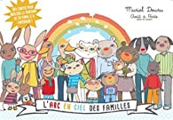 L'arc en ciel des familles par Muriel Douru