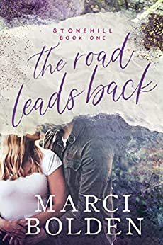 The Road Leads Back (Stonehill Series Book 1) (English Edition) van [Bolden, Marci]
