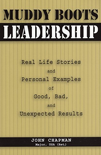 Muddy Boots Leadership: Real Life Stories and Personal Examples of Good, Bad, and Unexpected Results by John Chapman USA (2006-04-17)