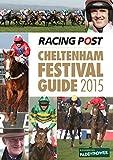 Racing Post Cheltenham Festival Guide 2015