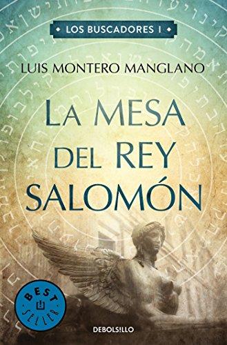 La mesa del rey Salomón (Los buscadores 1) (BEST SELLER) por Luis Montero Manglano