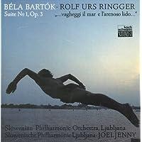 Bartok: Suite No.1, Op.3/Ringger: ...vagheggi il mar e l'arenoso lido... [IMPORT]