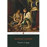 Flaubert in Egypt: A Sensibility on Tour