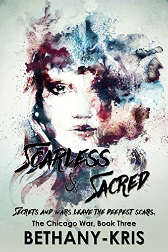 Scarless & Sacred (The Chicago War Book 3) (English Edition) de [