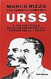 URSS. A 100 anni dalla Rivoluzione Sovietica, i perché della caduta